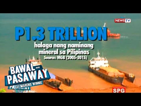 Bawal Ang Pasaway: The Mining Industry In The Philippines