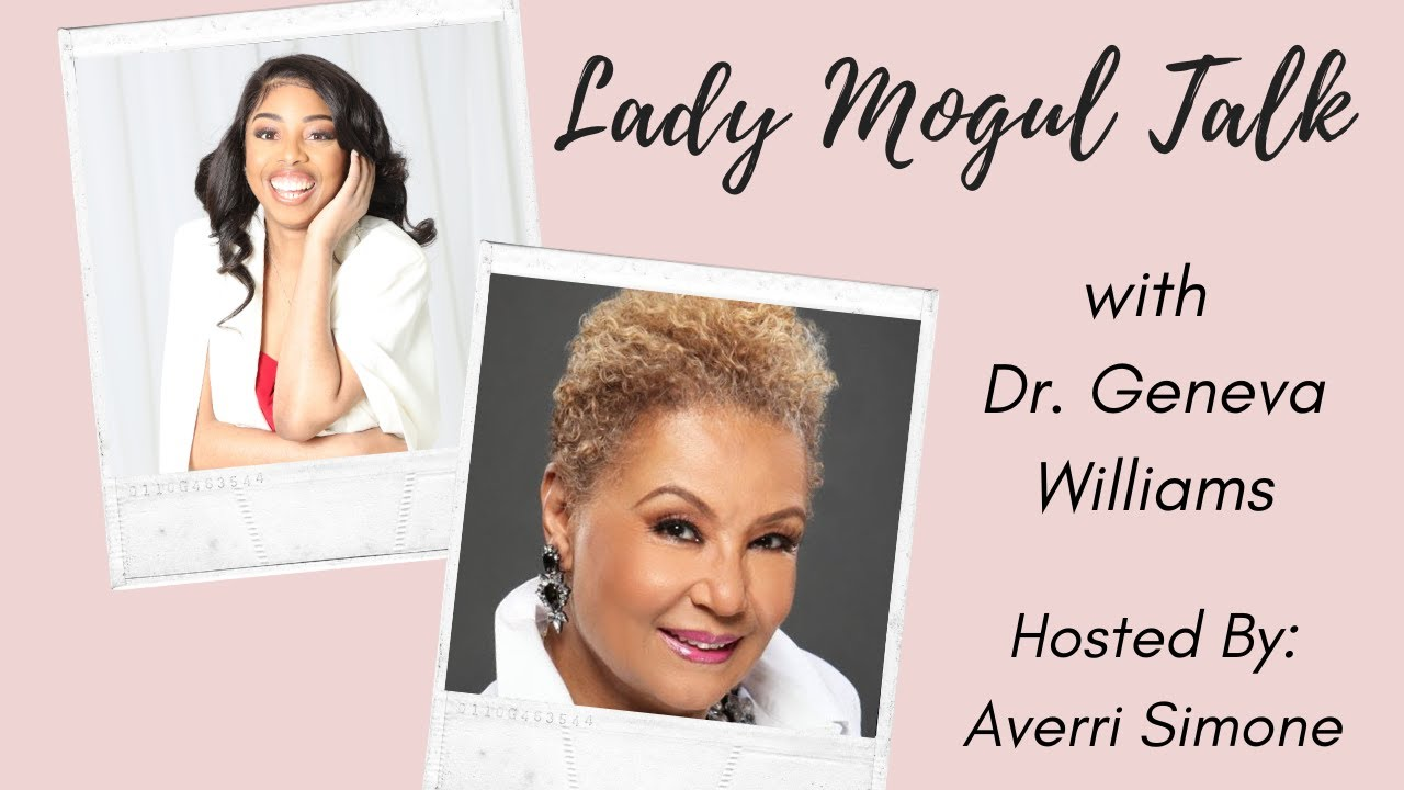 Lady Mogul Talk with Dr. Geneva Williams