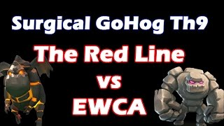 [The Red Line vs EWCA] Surgical GoHog vs Maxed Th9 - Clash Of Clans