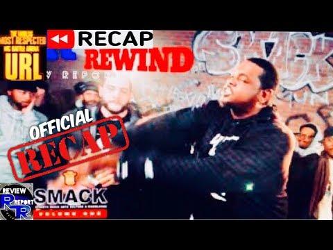 """SMACK VOL.1 """" U MISSED IT """" REWIND & RECAP"""