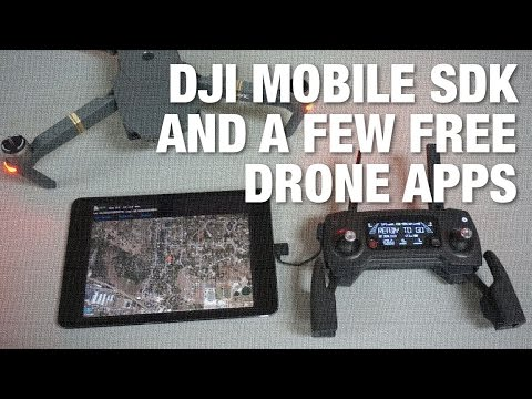 DJI Mobile SDK 4 0 and Free Drone Apps