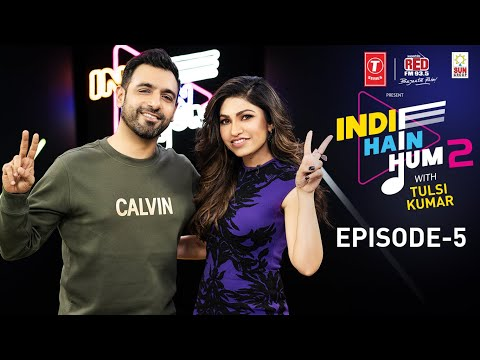 Indie Hain Hum Season 2 with Tulsi Kumar | Watch Ep5- Rochak Kohli | T-Series | Red FM