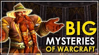 The Major Unsolved Mysteries of World of Warcraft