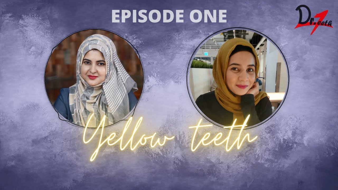 Why do our teeth turn yellow? Dr.Teeth Podcasts