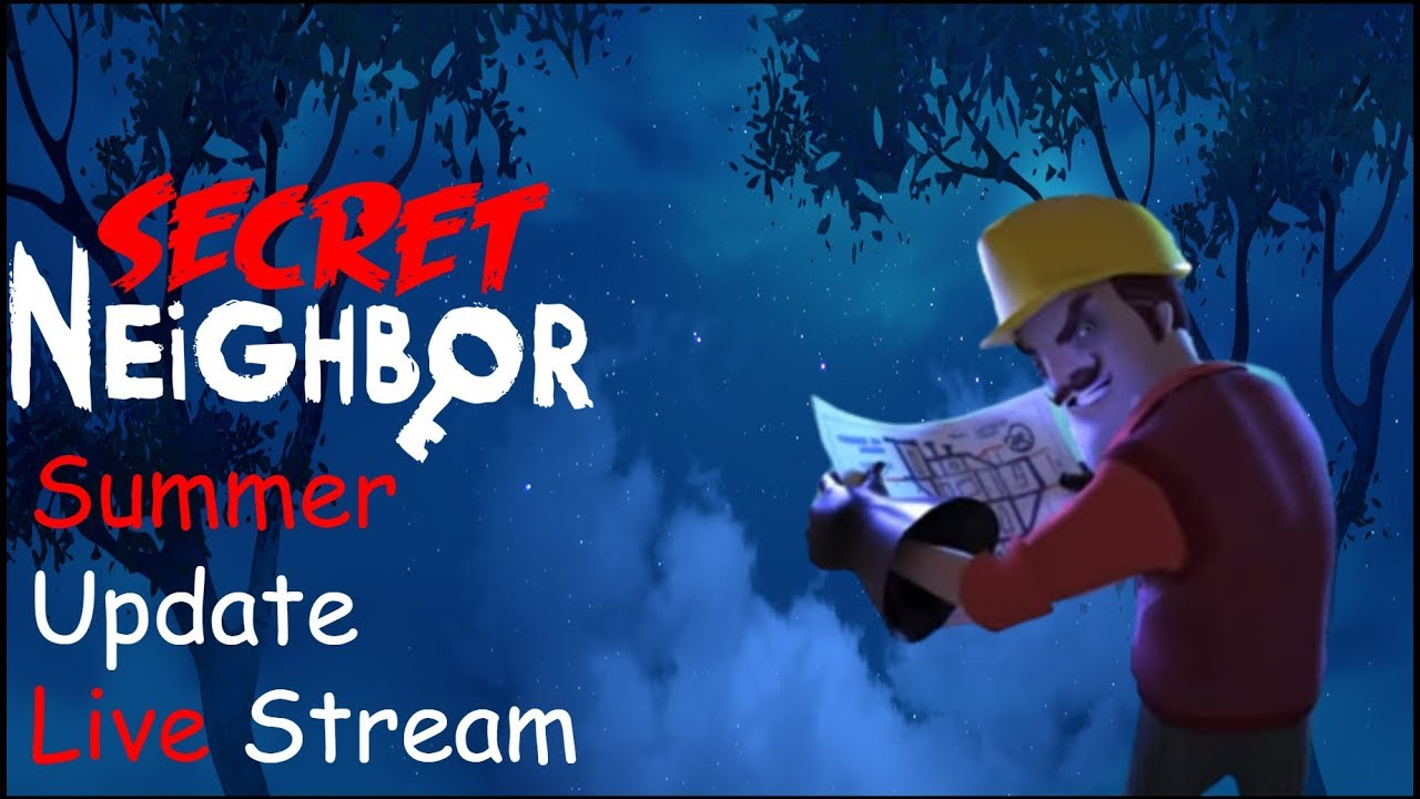 Secret Neighbor Summer Update Live Stream! | Secret Neighbor