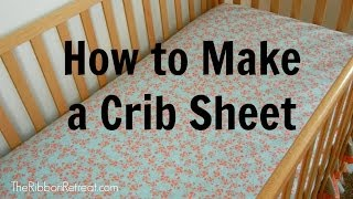 How To Make A Crib Sheet - Theribbonretreat.com