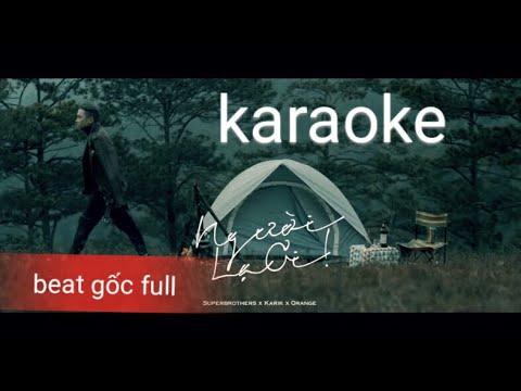 [Karaoke ]. 'beat 'người lạ ơi full gốc bef