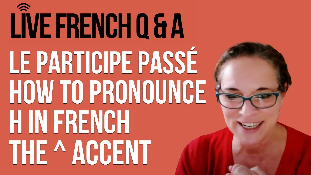 🔴 LIVE: French Q&A with Alexa (includes: le participe passé, le passé composé, É vs Ê)