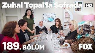 Zuhal Topal'la Sofrada 189. Bölüm