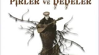 Pirler Ve Dedeler  / Eyledi - Etem Karagöllü  - Oğuz Aksaç