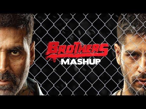 Brothers Mashup - DJ Kiran Kamath   Akshay Kumar   Sidharth Malhotra