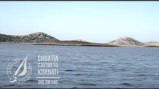 Sailing The Dream   #045   Croatia - Cavtat to Kornati