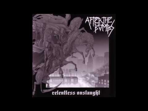After The Bombs - Relentless Onslaught - 2007 - (Full Album)