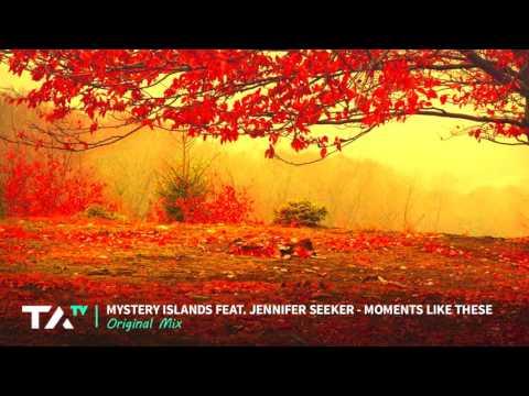 Mystery Islands & Jennifer Seeker - Moments Like These (Original Mix)