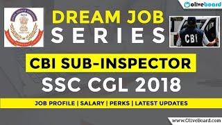 CBI Sub Inspector | SSC CGL 2018 Jobs | Job Profile | Salary | Perks | Latest Updates