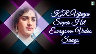K.R.Vijaya Super Hit Evergreen  Songs | K.V.Mahadevan