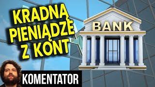 Kradną Pieniądze z Kont - Nie Zauważysz to Stracisz Internet Dom Mieszkanie - Analiza Komentator PL