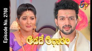 Aadade Aadharam | 21st  May 2018 | Full Episode No 2760| ETV Telugu