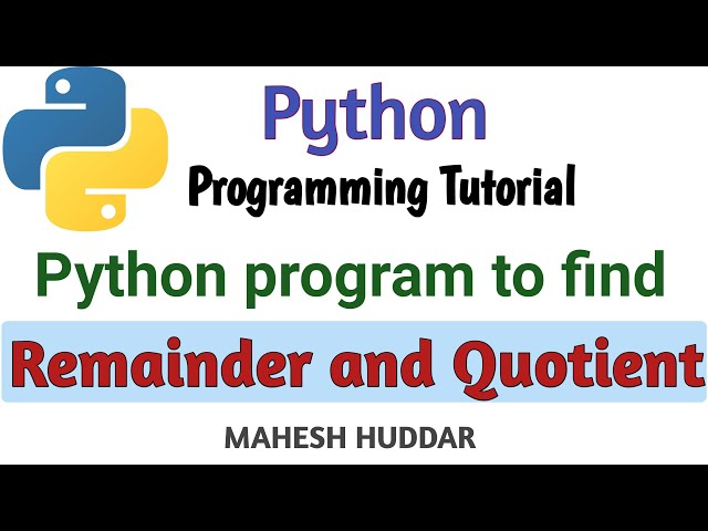 Python program to find and display the remainder and quotient using one function by Mahesh Huddar
