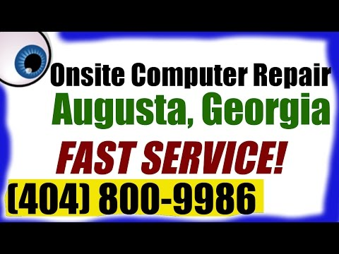 Augusta Onsite Computer Repair Services - Georgia Fast & Affordable