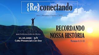 RECORDANDO NOSSA HISTÓRIA: Transmissão ao vivo do Culto da IPJO Americana - 11.10.2020 - 9h