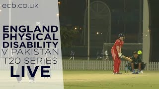 England Physical Disability v Pakistan 2nd T20, Dubai (Live Stream)
