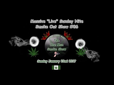 "Massive ""Live"" Sunday Nite Smoke Out Show #86"