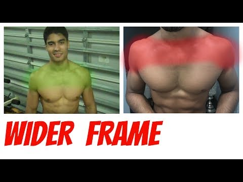 """How To Get A Bigger Frame"" (WIDER Chest, Back, Shoulders)"