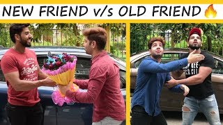 NEW FRIEND v/s OLD FRIEND || JaiPuru