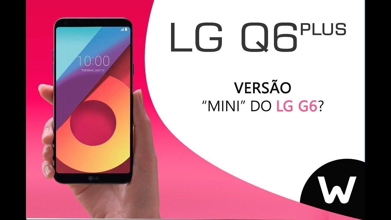 lg q6 plus. lg q6 plus   versão \ lg