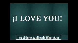I love You - Los Mejores Audio de WhatsApp