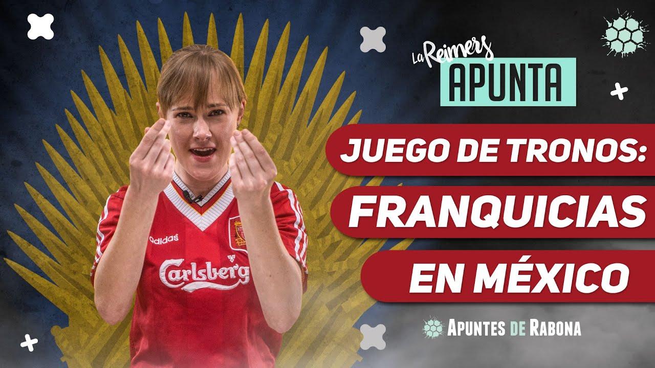 ¿Quién puede tener una franquicia en el futbol mexicano? - La Reimers Apunta