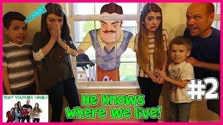 Hello Neighbor Sneaks Into Our House! / That YouTub3 Family