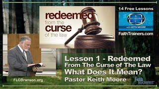 Keith Moore   Rędeemed From the Curse of the Law   01 What does it mean to be redeemed from this?