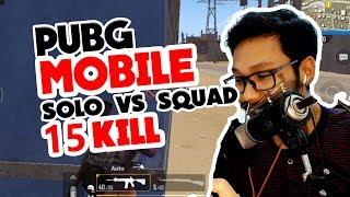PUBG MOBILE INDO: SOLO VS SQUAD 15 KILL
