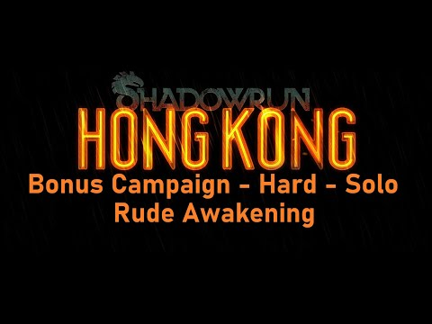 Shadowrun: Hong Kong - Bonus Campaign Hard mode solo! Part 1: Rude Awakening |