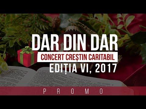 """CONCERTUL CREȘTIN CARITABIL """"DAR DIN DAR"""" 2017 - PROMO"""