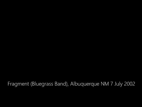 Fragment (Czech Bluegrass Band), Albuquerque NM 7 July 2002