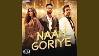 "Naah Goriye (From ""Bala"")"