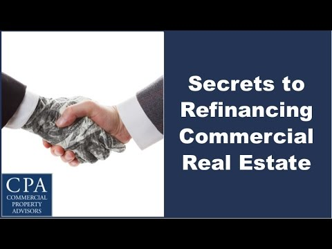 Secrets to Refinancing Commercial Real Estate