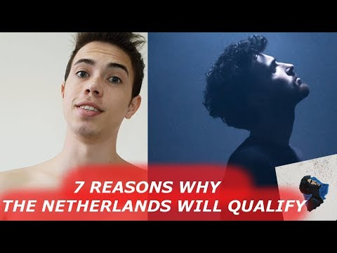 EUROVISION 2019 -  7 REASONS WHY THE NETHERLANDS WILL QUALIFY TO THE FINAL