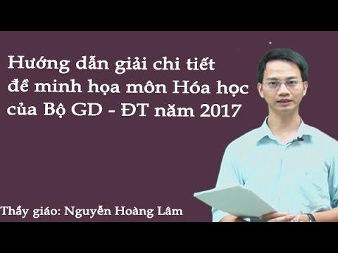Hướng dẫn giải chi tiết đề minh họa môn Hóa học của Bộ giáo dục năm 2017