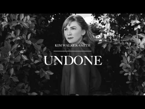 Kim Walker-Smith - Undone (Audio)