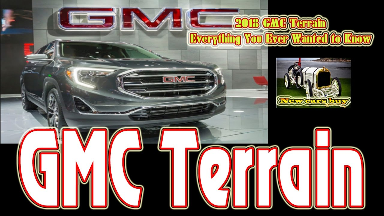 2018 GMC Terrain- Everything You Ever Wanted to Know - New cars buy ...