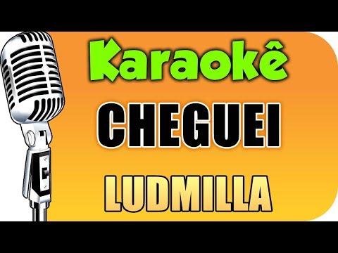 🎤 Cheguei - Ludmilla - Karaokê
