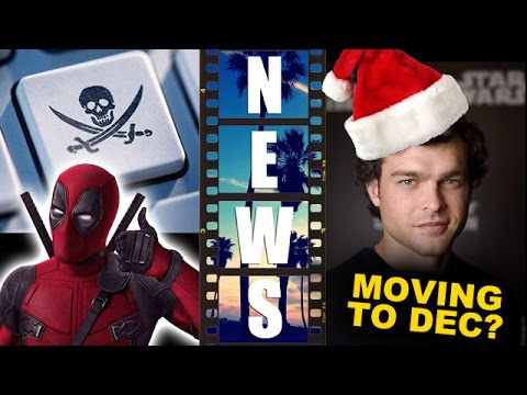 Deadpool most pirated movie of 2016, Han Solo Movie moving to December 2018?