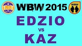 EDZIO vs KAZ # WBW 2015 Gdańsk @ 1/2 finału