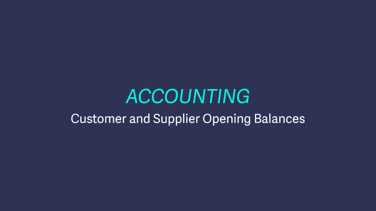 Sage Business Cloud Accounting (UK and Ireland) - Entering customer and supplier opening balances