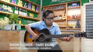 Snow Flower - Guitar Solo - Fairy Đoàn - Maestro Cafe Team - 4dummies.info
