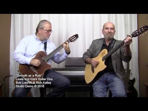 Smooth as a Rule - Instrumental Guitar by the Lewis and Klark Guitar Duo